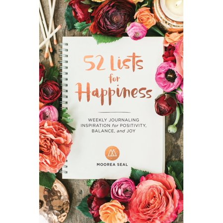 52 Lists for Happiness : Weekly Journaling Inspiration for Positivity, Balance, and