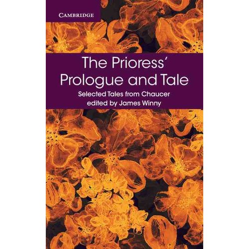 priorless tale In discussing female characters of chaucer's canterbury tales we will use chatman's basic division into what and  her prologue and her tale are two versions.