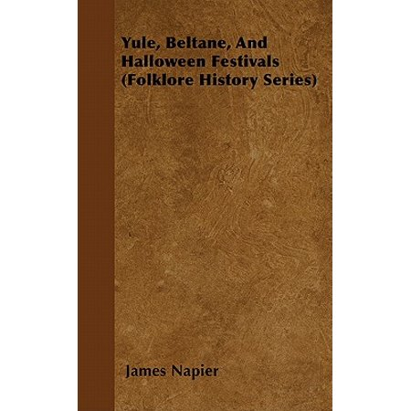 Yule, Beltane, And Halloween Festivals (Folklore History Series) - eBook for $<!---->