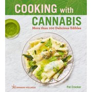 Cannabis Wellness: Cooking with Cannabis, Volume 1 : More Than 100 Delicious Edibles (Series #1) (Paperback)