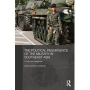 The Political Resurgence of the Military in Southeast Asia - eBook