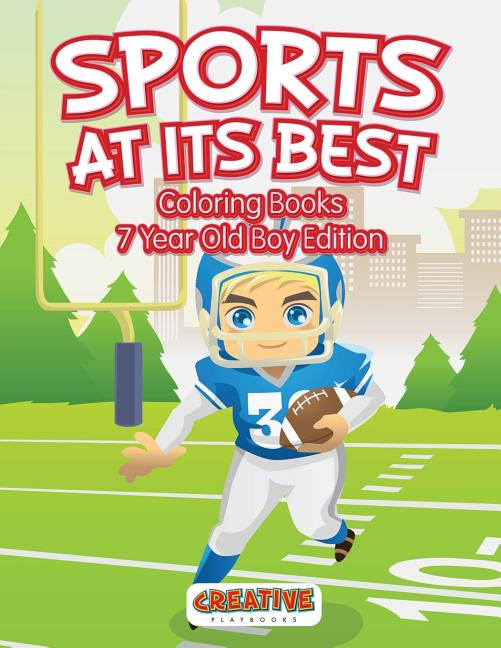 Sports At Its Best - Coloring Books 7 Year Old Boy Edition (Paperback) -  Walmart.com - Walmart.com