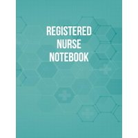 Registered Nurse Notebook: Funny Nursing Theme Notebook - Includes: Quotes From My Patients and Coloring Section - Graduation And Appreciation Gift For RN (Paperback)