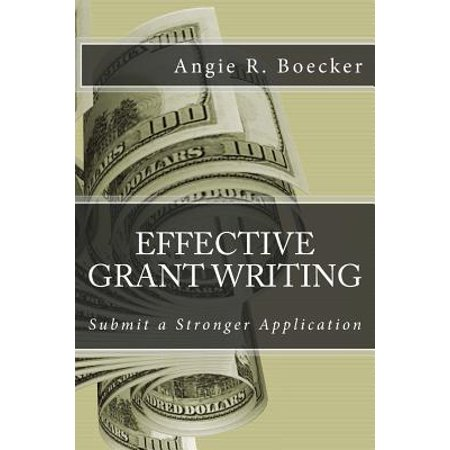 Effective Grant Writing : Submit a Stronger Application