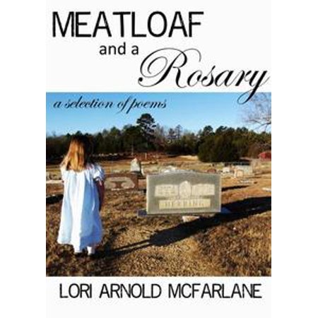 Meatloaf and a Rosary: A Selection of Poems - eBook - Make A Rosary