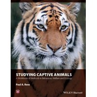 Studying Captive Animals : A Workbook of Methods in Behaviour, Welfare and Ecology