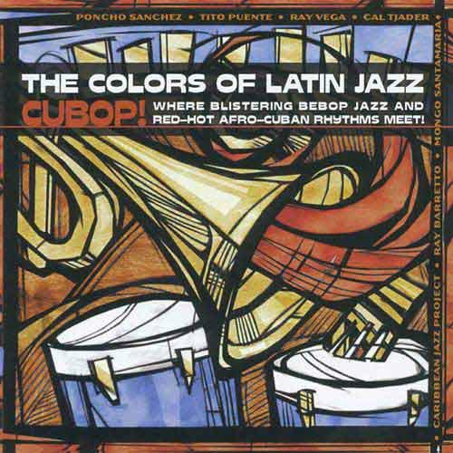 Colors Of Latin Jazz: Cubop / Various