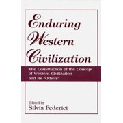 Enduring Western Civilization: The Construction of the Concept of Western Civilization and Its Others (Paperback)