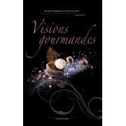 Visions Gourmandes - En - eBook