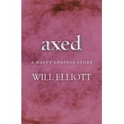 Axed - A Happy Endings Story - eBook