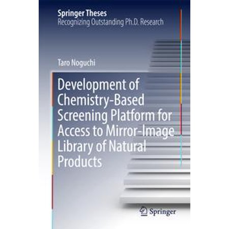 - Development of Chemistry-Based Screening Platform for Access to Mirror-Image Library of Natural Products - eBook