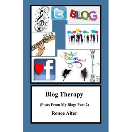 Blog Therapy  Posts From My Blog  Part 2