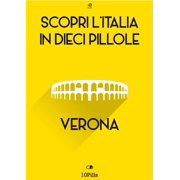 Scopri l'Italia in 10 Pillole -Verona - eBook