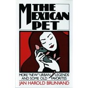 "The Mexican Pet : More ""new"" Urban Legends and Some Old Favorites"