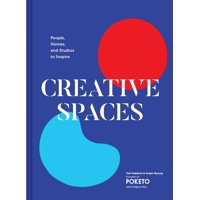Creative Spaces : People, Homes, and Studios to Inspire (Home and Studio Design Book, Artful Home Decorating Book from Poketo)