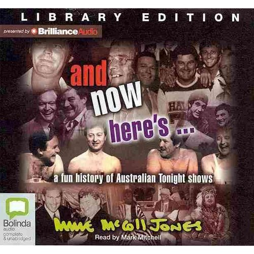 And Now Here's: A Fun History of Australian Tonight Shows: Library Edition
