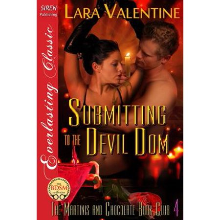 Submitting to the Devil Dom [The Martinis and Chocolate Book Club 4] (Siren Publishing Everlasting Classic)](Martini Club Halloween)
