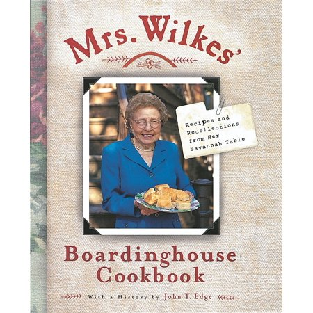 Mrs. Wilkes' Boardinghouse Cookbook : Recipes and Recollections from Her Savannah - Savannah Harbor