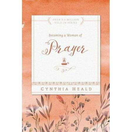 Becoming a Woman of Prayer - eBook (Cynthia Heald Becoming A Woman Of Prayer)