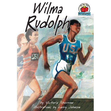 On My Own Biographies (Hardcover): Wilma Rudolph (Wilma Rudolph As A Child With Her Brace)