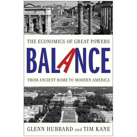 Balance : The Economics of Great Powers from Ancient Rome to Modern