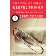The Evolution of Useful Things : How Everyday Artifacts-From Forks and Pins to Paper Clips and Zippers-Came to be as They are.