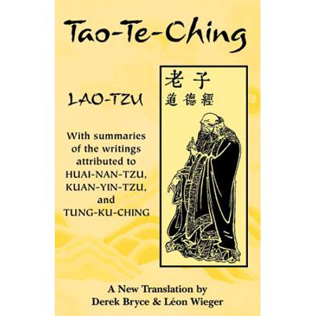 Tao-Te-Ching : With Summaries of the Writings Attributed to Huainantzu, Kuanyintzu and
