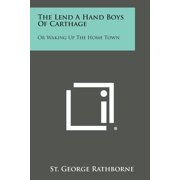 The Lend a Hand Boys of Carthage : Or Waking Up the Home Town