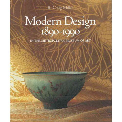 Modern Design in the Metropolitan Museum of Art 1890-1990