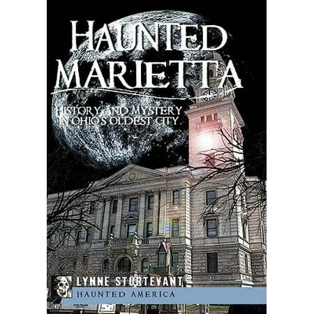 Haunted Marietta : History and Mystery in Ohio's Oldest City (Party City Marietta)