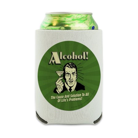 Alcohol The Cause and Solution to All of Life's Problems Funny Humor Can Cooler - Drink Sleeve Hugger Collapsible Insulator - Beverage Insulated Holder