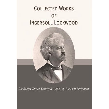 Collected Works of Ingersoll Lockwood (Collected Works Of Mill)