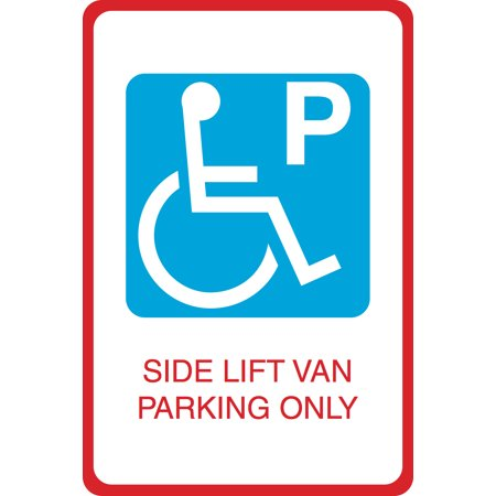 Handicap Lift (Blue Handicap Symbol Side Lift Van Parking Only Print Car Lot Business Office Sign )