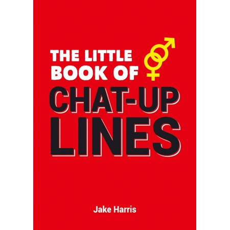 The Little Book of Chat Up Lines - eBook (The Best Chat Up Line In The World)