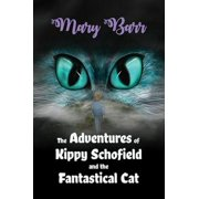 The Adventures of Kippy Schofield and the Fantastical Cat