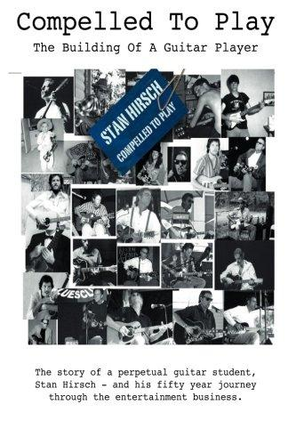 Compelled to Play: The Building of a Guitar Player by