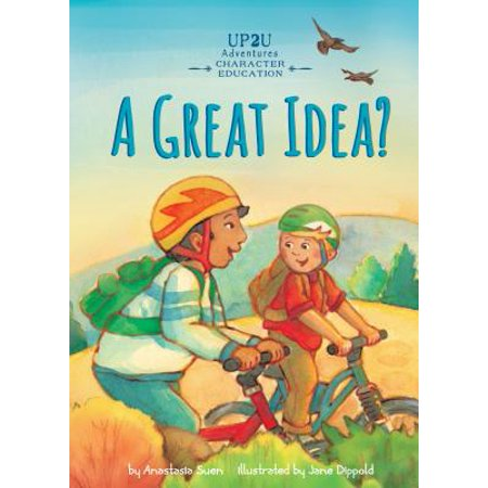 A Great Idea?: An Up2U Character Education Adventure - eBook (Character Ideas)