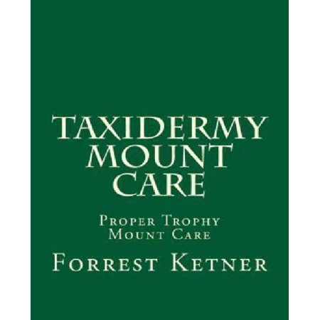 Taxidermy Mount Care: Proper Trophy Mount Care