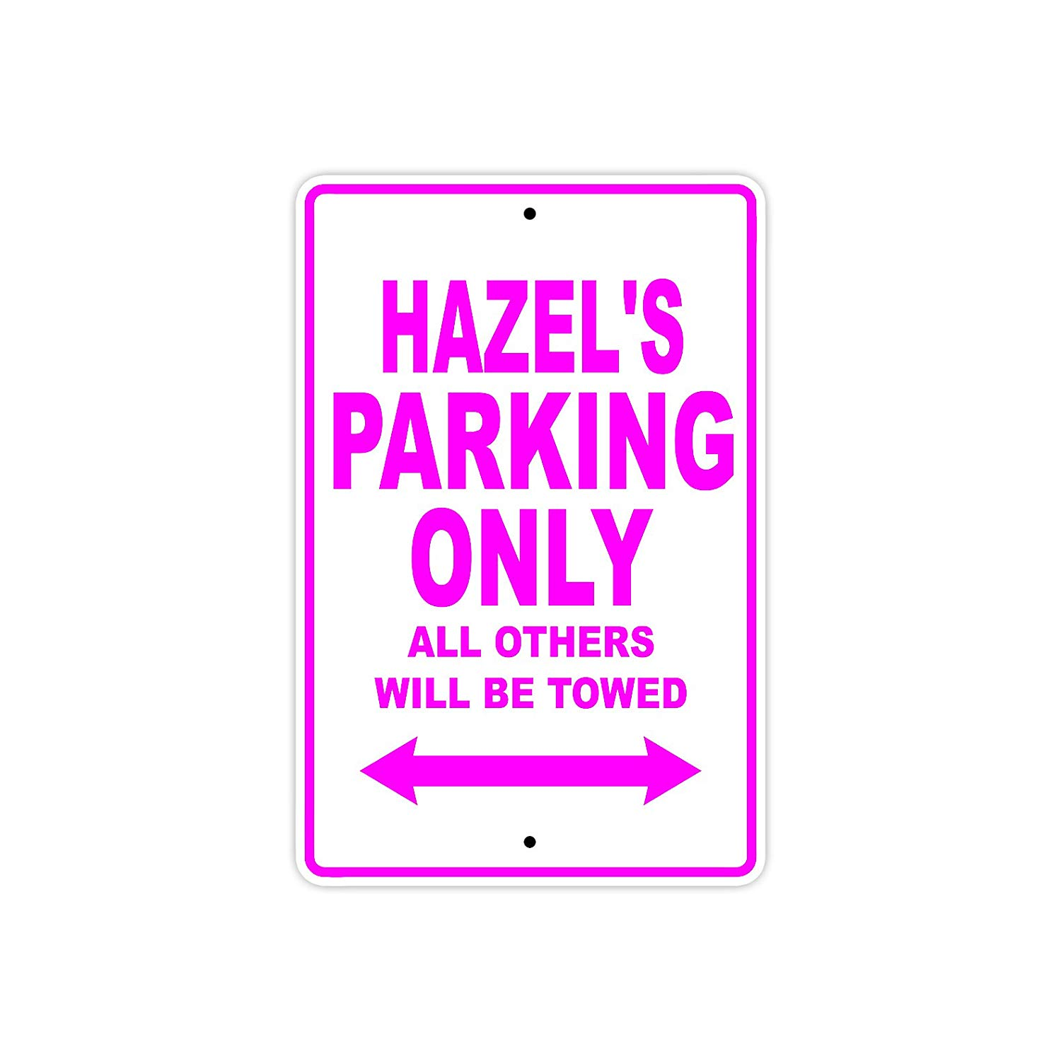 "Hazel's Parking Only All Others Will Be Towed Name Gift Novelty Metal Aluminum 8""x12"" Sign"