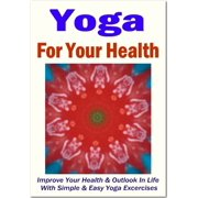Yoga For Your Health - eBook