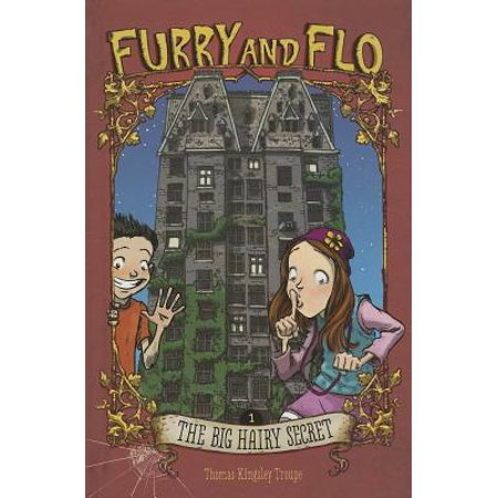 Furry and Flo: The Big Hairy Secret (Hardcover) - Hairy Feet