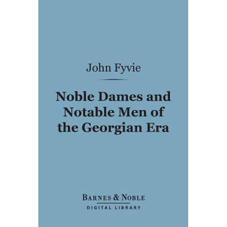 Georgian Era Exposed Bathtub - Noble Dames and Notable Men of the Georgian Era (Barnes & Noble Digital Library) - eBook