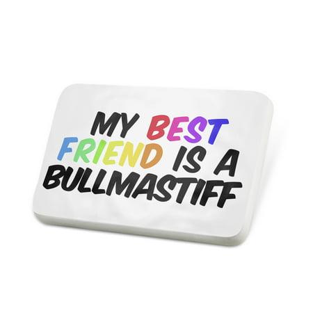 Porcelein Pin My best Friend a Bullmastiff Dog from England Lapel Badge – - Bullmastiff Jewelry