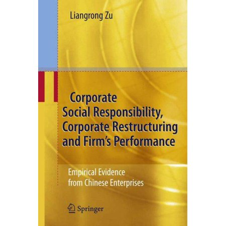 Corporate Social Responsibility  Corporate Restructuring And Firms Performance