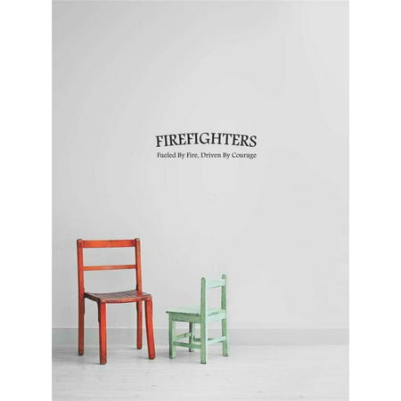 New Wall Ideas Fire Fighters. Fueled By Fire. Driven By Courage. 12x26](Firefighter Ideas)