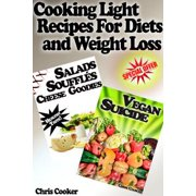 Light Cooking Recipes For Diets and Weight Loss - eBook