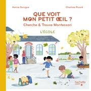 Bien Grandir Montessori - Mon petit oeil voit - L'école - eBook