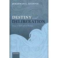 Destiny and Deliberation: Essays in Philosophical Theology Hardcover