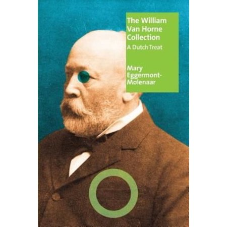 Holland Collection - The William Van Horne Collection: A Dutch Treat