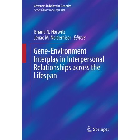 Gene-Environment Interplay in Interpersonal Relationships across the Lifespan -